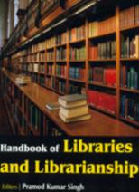 Handbook of Libraries and Librarianship