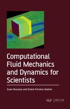 Computational Fluid Mechanics and Dynamics for Scientists