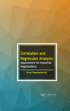 Correlation and Regression Analysis: Applications for Industrial Organizations