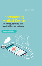 Understanding Medical Devices: An introduction to the medical device industry