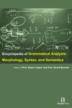 Encyclopedia of Grammatical Analysis: Morphology, Syntax, and Semantics